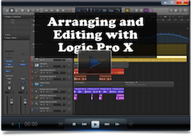 Arranging and Editing with Logic Pro X